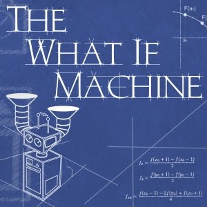 The What If Machine