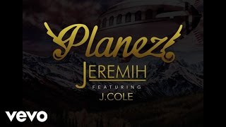 getlinkyoutube.com-Jeremih - Planez (Audio) ft. J. Cole