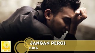 getlinkyoutube.com-LOKA - Jangan Pergi (Official MV)