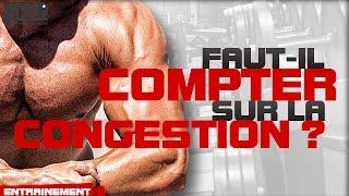 CONGESTION - Faut-il miser sur LA CONGESTION en musculation ?