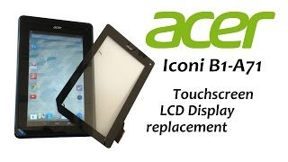 getlinkyoutube.com-Acer Iconia B1-A71 - Touch Screen Glass Digitizer, LCD Display, Battery replacement