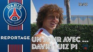 UN JOUR AVEC ... DAVID LUIZ Part 1