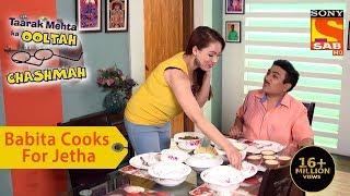 Your Favorite Character   Babita Cooks For Jethalal   Taarak Mehta Ka Ooltah Chashmah