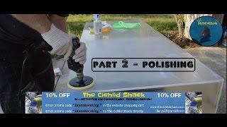 getlinkyoutube.com-How To | Restore An Acrylic Aquarium | 220 Gallon Aquarium | POLISHING Step by Step Detail | PART 2