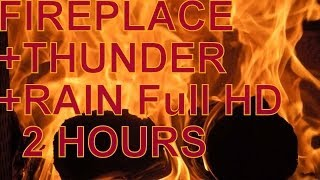 FullHD FIREPLACE VIDEO + THUNDER  + RAIN 2 HOURS ♥♥♥♥♥ 1080p