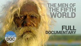 getlinkyoutube.com-Full Documentary. The Men of Fifth World - Planet Doc Full Documentaries