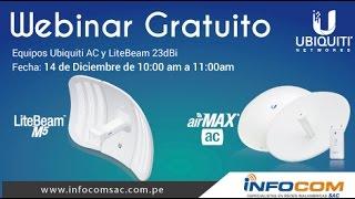 getlinkyoutube.com-Webinar de soluciones Inalámbricas Ubiquiti AirMax AC y Nuevos Lanzamientos: LiteBeam M5