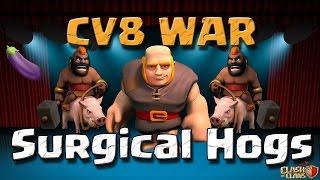 getlinkyoutube.com-Surgical Hogs - Ataque war CV8 - Clash of Clans