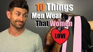 getlinkyoutube.com-10 Things Men Wear That Women LOVE | 10 Things SHE Thinks Are SEXY