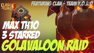 getlinkyoutube.com-Clash of Clans: GoLavaLoon 3 Star against MAX TH10 ft TEAM Y.O.L.O | MUST SEE!!!