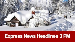 Express News Headlines 3 PM - 6 January 2017