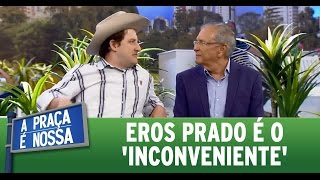 A Praça é Nossa (17/03/16) Eros Prado é o 'Inconveniente'
