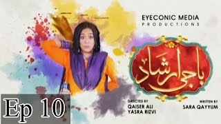 Baji Irshaad - Episode 10 | Express Entertainment
