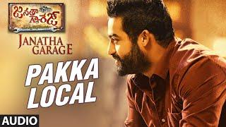 Janatha Garage Songs | Pakka Local Full Song |  Jr NTR | Samantha | Nithya Menen | DSP