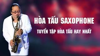 Hòa Tấu Saxophone 2017 | Tuyển Tập Hòa Tấu Saxophone Trữ Tình Hay Nhất