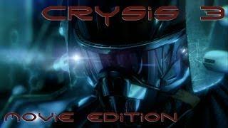 getlinkyoutube.com-Crysis 3 - Movie Edition HD