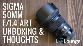 sigma 50mm f/1.4 dg hsm art - unboxing and initial thoughts