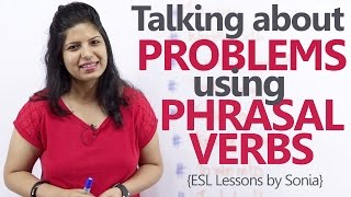 getlinkyoutube.com-Using Phrasal Verbs to talk about problems – Free English Grammar & Spoken English Lessons