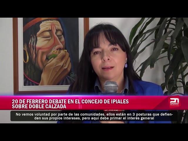 20 DE FEBRERO DEBATE EN EL CONCEJO DE IPIALES SOBRE DOBLE CALZADA