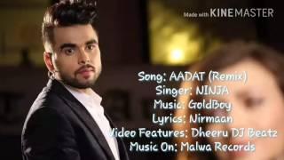 Aadat Remix ft Ninja (Dheeru DJ Beatz)