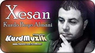 getlinkyoutube.com-Xesan - Kurdo Buye Almani - 2015 - KurdMuzik Production