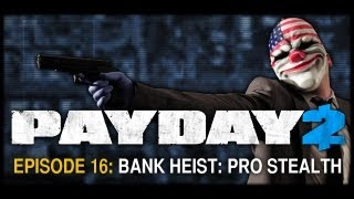 """getlinkyoutube.com-Payday 2  Gameplay with friends - EP16 - """"Bank Heist: Pro Stealth"""""""