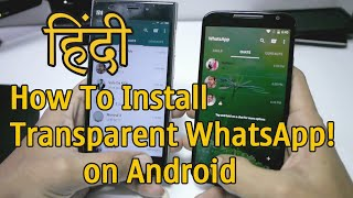 getlinkyoutube.com-How To Install Transparent WhatsApp on Android HINDI 2017