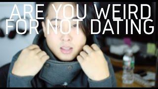 getlinkyoutube.com-Are You Weird For Not Dating?