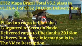 getlinkyoutube.com-ETS2 Mapa Brazil Total v5.2 plays in v1.26.4.3 of ETS2 2016km Delivery Run