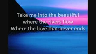 getlinkyoutube.com-Take Me Into The Beautiful - Cloverton - Lyrics