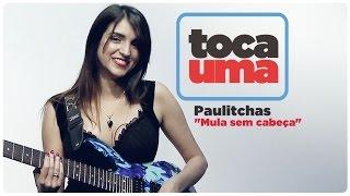 """getlinkyoutube.com-#TocaUma com Paulitchas e o Bruno do Detonator e As Musas do Metal apresentando """"Mula sem cabeça""""."""