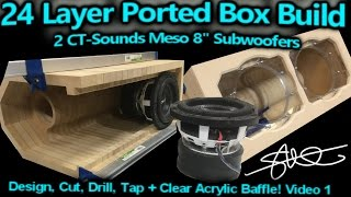 "getlinkyoutube.com-""24 Layer"" Ported Speaker Box Build - 2 CT-Sounds 8"" Meso Subwoofers - Video 1"