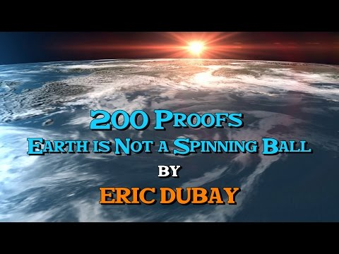 Eric Dubay 200 Proofs Flat Earth
