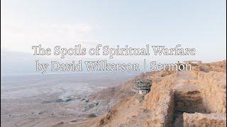 David Wilkerson - The Spoils of Spiritual Warfare | Full Sermon