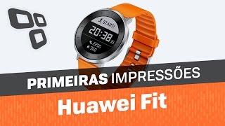 Huawei Fit - Primeiras Impressões - TecMundo