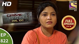 Crime Patrol Dial 100 - Ep 822 - Full Episode - 17th July, 2018 width=