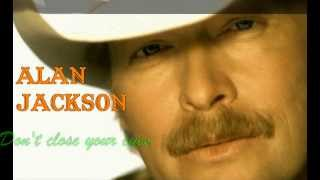 getlinkyoutube.com-Alan Jackson - Don't Close Your Eyes