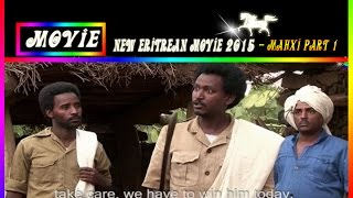 New Eritrean Movie 2015 - Mahxi | ??? - Part 1 - (Official Eritrean movie)