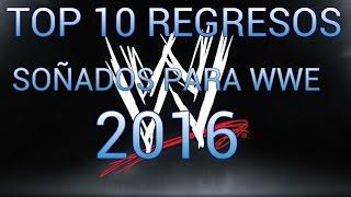 getlinkyoutube.com-TOP 10 REGRESOS MAS ESPERADOS DE WWE 2016 vuelve la tv 14?!!