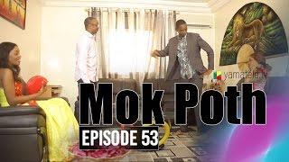 Mok Poth Saison 1 - Episode 53