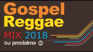 GOSPEL REGGAE MIX 2018 - DJ Proclaima Gospel Reggae DJ width=