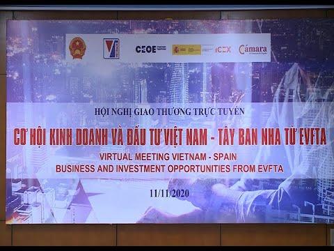 Hội nghị giao thương trực tuyến Cơ hội kinh doanh và đầu tư Việt Nam - Tây Ban Nha từ EVFTA 2020
