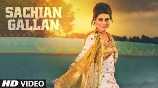 SACHIYAN GALLAN by Mannat Noor   New Punjabi Video Song 2017