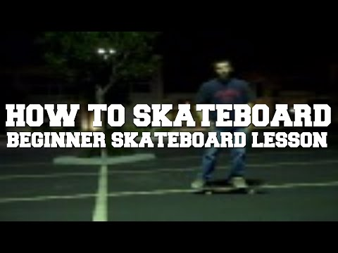 How To Skateboard - Skateboard Lessons