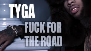 Tyga - Fuck For The Road (ft. Chris Brown)