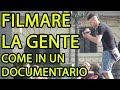 FILMARE LA GENTE COME IN UN DOCUMENTARIO - [ KEVIN BELIEVE ]
