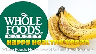 getlinkyoutube.com-Whole Foods Not Allowed to Sell Ripe Bananas!