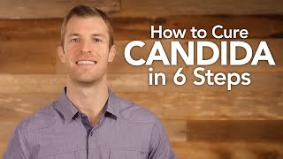 How to Cure Candida in 6 Steps