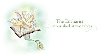 The Eucharist - Nourished at Two Tables July 2014