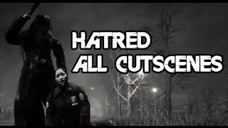 Hatred - All Cutscenes!